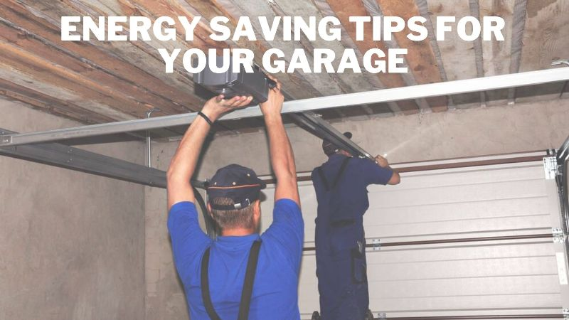 Energy saving tips for your garage